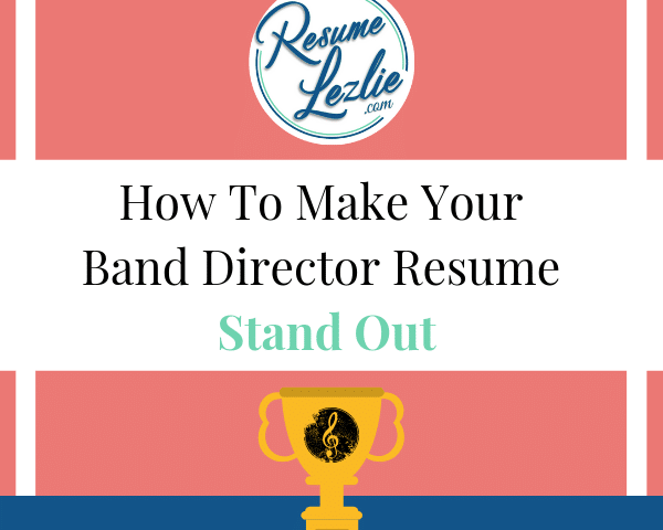 How To Make Your Band Director Resume Stand Out Resume Lezlie
